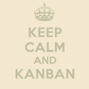 Keep Calm and Kanban!